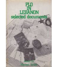 PLO in Lebanon. Selected Documents.