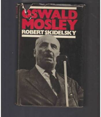 Oswald Mosley / by Robert Skidelsky