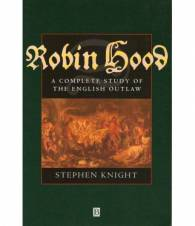 Robin Hood. A complete study of the English Outlaw